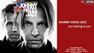 Johnny Hates Jazz - You Belong To You