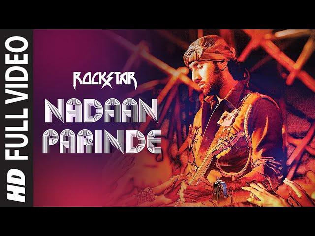 NADAAN PARINDE (Full Song) | Rockstar | Ranbir Kapoor | A.R Rahman | Mohit Chauhan