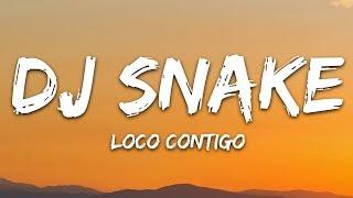 DJ Snake, J. Balvin, Tyga   Loco Contigo (Lyrics) Letra
