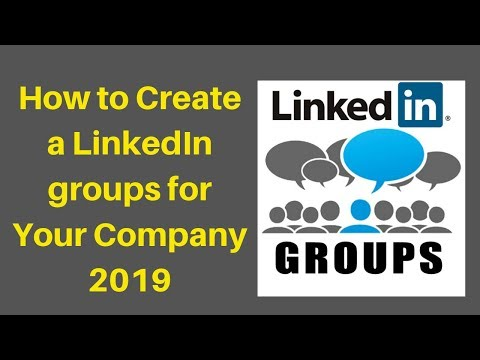 How to Create a LinkedIn groups for Your Company 2019
