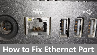 How to Repair - Fix a Damaged Ethernet Port