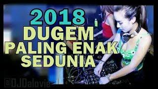DJ PALING ENAK BUAT DUGEM 2018 BASSNYA ANJIR MELEDAK BANGET BIKIN KEPALA GELENG TERUS BROO
