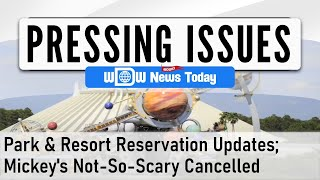 Pressing Issues - WDW Park & Resort Reservation Announcements; Halloween Event Cancelled (6/21/2020)