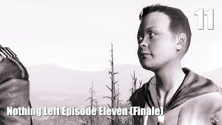 Nothing Left Episode Eleven Final