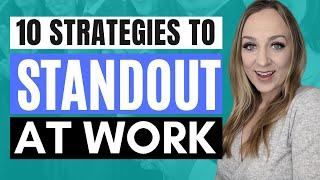 HOW TO STANDOUT AT WORK IN 2020   10 tips to get promotions and recognition at work (career advice)