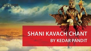 Shani Kavach chant (Planet Saturn) by Kedar Pandit