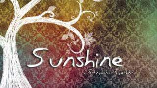 Sunshine - Stephen Speaks