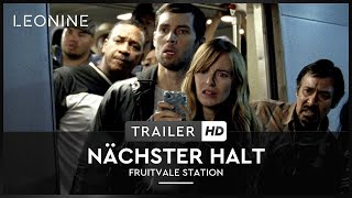 Nächster Halt Fruitvale Station Film Trailer