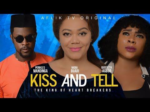 KISS & TELL (NEW MOVIE) STARRING: NADIA BUARI - 2019 NEW NIGERIAN MOVIES