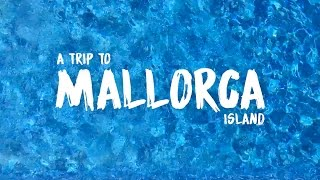 A Trip to Mallorca Island