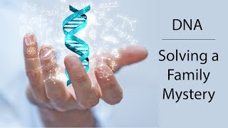 Using DNA testing to resolve a family history mystery