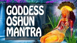 Goddess Oshun mantra of Love Money Happiness (Ochun)