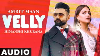 Velly (Full Audio) | Amrit Maan | Himanshi Khurana | Dj Flow | Latest Punjabi Songs 2021