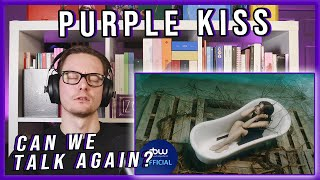 PURPLE KISS (퍼플키스) - 'Can We Talk Again' MV || Reaction x Analysis