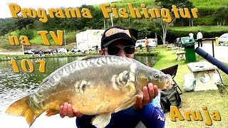 Programa Fishingtur na TV 107 - Pesqueiro Arujá
