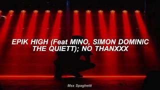EPIK HIGH (Feat. Mino, Simon Dominic, The Quiett) // No Thanxxx (sub español)