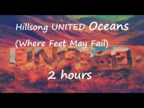 Hillsong United   Oceans Where Feet May Fail 2 Hours Play