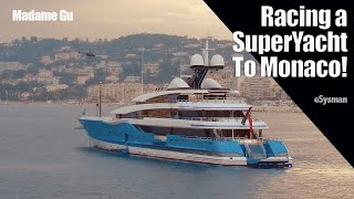 Racing a SuperYacht to Monaco!