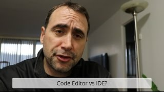 Code Editor vs an IDE