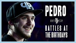 PEDRO   Battles at the Birthdays   Don