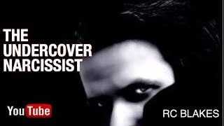 THE UNDERCOVER NARCISSIST  Covert Narcissist By RC Blakes