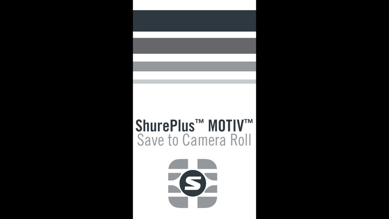ShurePlus MOTIV App - How to Save to Camera Roll