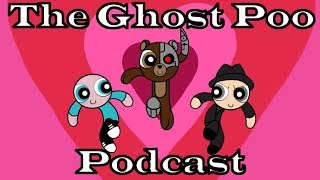 Ghost Poo Podcast #114 - Potatoes and Bras