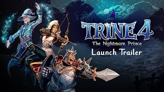 Trine 4: The Nightmare Prince – Official Launch Trailer   Available Now