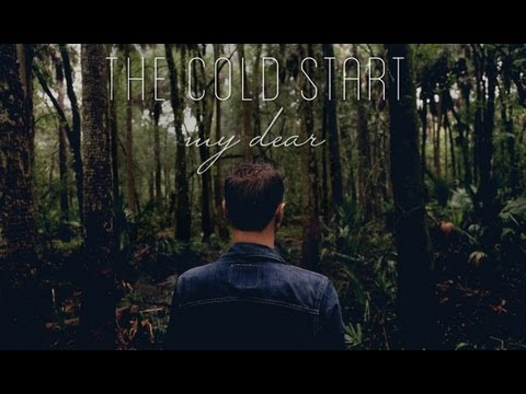 The Cold Start - My Dear (Official Music Video - HD)