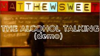 Matthew Sweet - The Alcohol Talking (Demo)