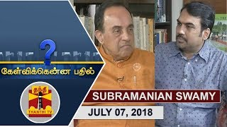(07/07/2018) Kelvikkenna Bathil | Exclusive Interview with Senior BJP Leader Subramanian Swamy
