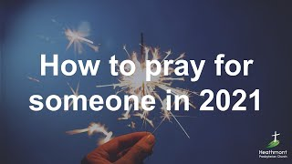 How to pray for someone (in 2021)