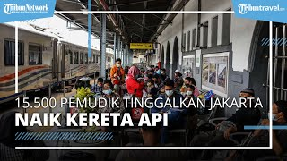 H-1 Larangan Mudik, 15.500 Warga Mudik Tinggalkan Jakarta Naik Kereta Api