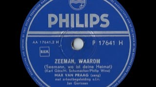 Zeeman, Waarom? (Seemann, wo ist deine Heimat?) - Max van Praag (1954)