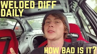 Daily Welded Diff: What It's Really Like