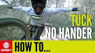 How To Do A Tuck No Hander | Mountain Bike Skills