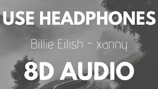 Billie Eilish   Xanny (8D AUDIO)