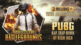 PUBG RAP TRAP REMIX || RI$HI RICH || NEW HINDI RAP SONG 2018 ||PUBG 2Scratch TRAP REMIX