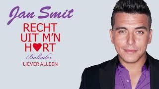 "Video thumbnail of ""Jan Smit - Liever Alleen"""