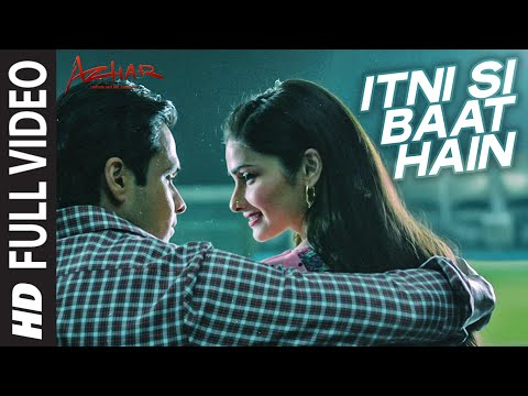 itni si baat hain full video song azhar emraan hashmi prachi