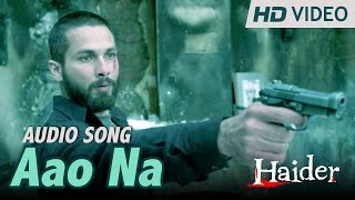 Aao Na | Official Audio Song | Haider | Vishal Dadlani - YouTube