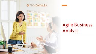 Agile Business Analyst Certification | Agile Analysis Certification | Techcanvass
