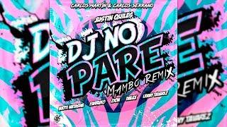 DJ NO PARE   Justin Quiles, Natti Natasha, Farruko, Zion, Dalex, Lenny [Mambo Remix] La Doble C