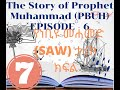 The story of prophet Muhammed in English and Amharic - Episode 7