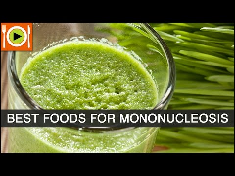 Video How to Treat Mononucleosis | Foods & Healthy Recipes