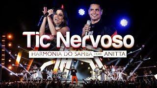 Harmonia Do Samba Feat. Anitta   Tic Nervoso (Clipe Oficial)