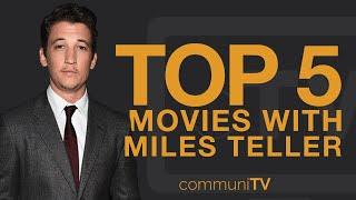 TOP 5: Miles Teller Movies