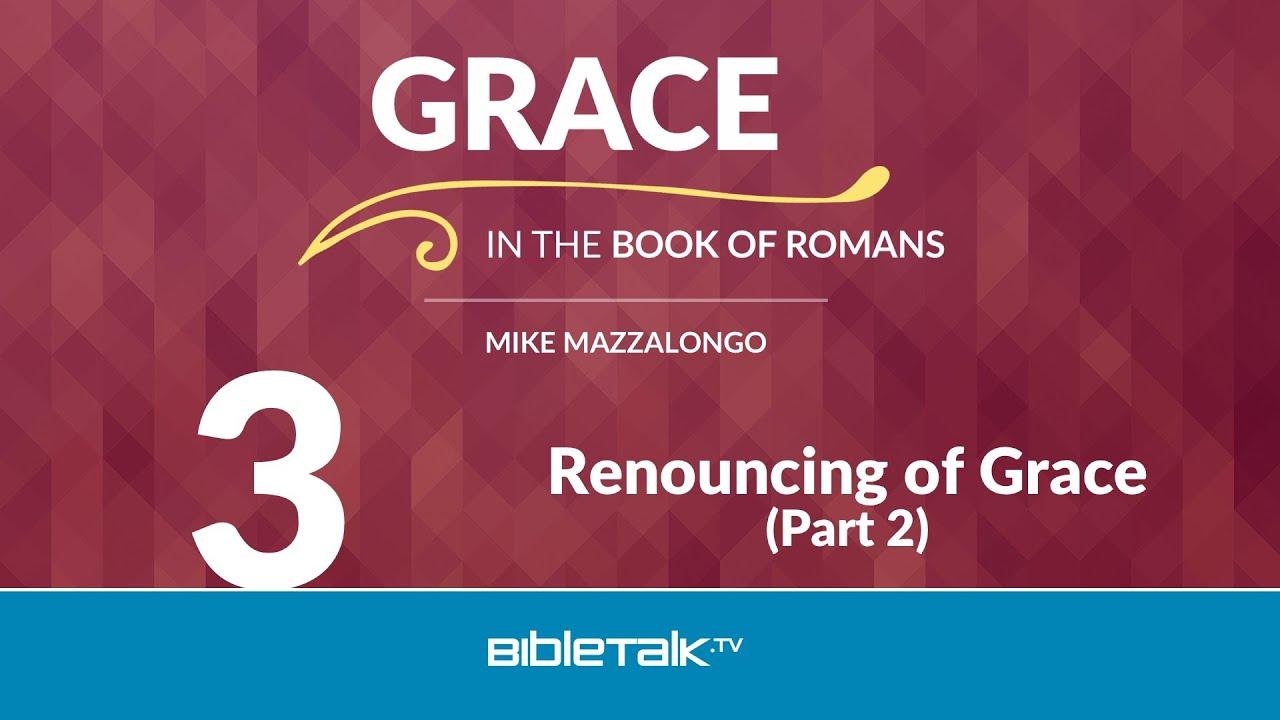 3. Renouncing of Grace