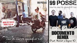 99 POSSE - Documento Remix (Feat. Bonnot & Signor K) - Curre Curre Guagliò 2.0