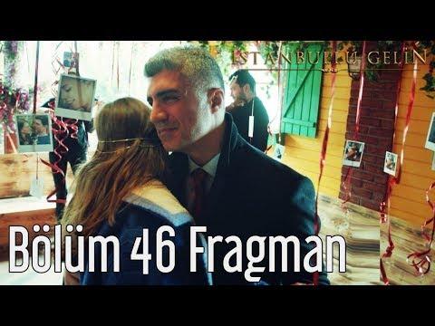 İstanbullu Gelin 46. Bölüm Fragman Analizi